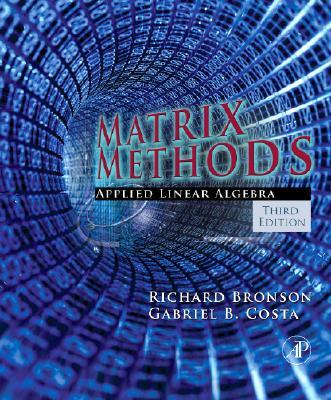 Matrix Methods By Bronson, Richard/ Costa, Gabriel B., Ph.D.